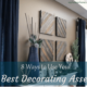 8 Ways to Use your Best Decorating Asset