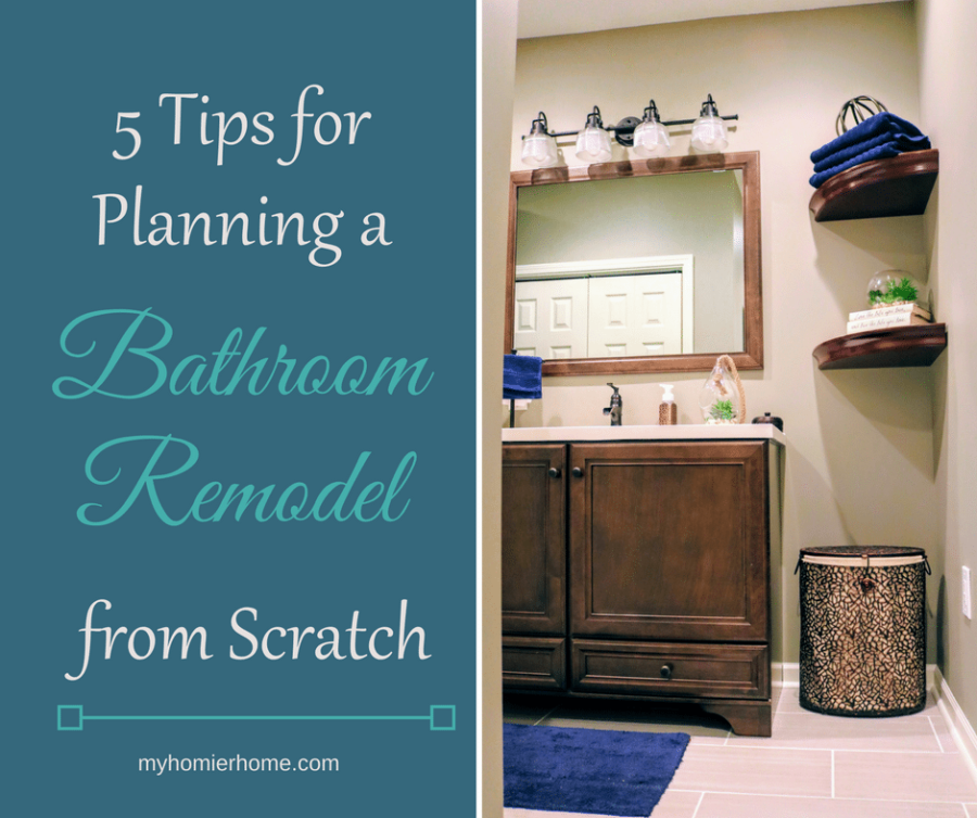 5 Tips for Planning a Bathroom Remodel from Scratch