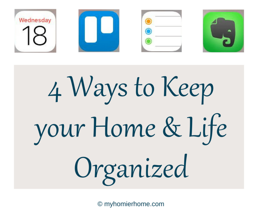4 Ways to Keep your Home and Life Organized
