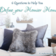 6 Questions to Help You Define Your Homier Home
