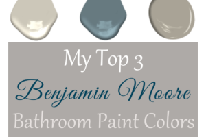 My Top 3 Benjamin Moore Bathroom Paint Colors