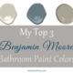 My Top 3 Benjamin Moore Bathroom Paint Colors