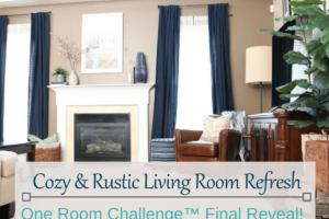 Cozy & Rustic Living Room Refresh | Final Reveal!