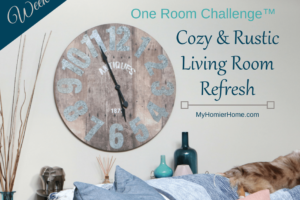 Cozy & Rustic Living Room Refresh | ORC Week 4