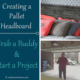 Creating a Pallet Headboard | 8 Reasons to Grab a Buddy & Start a Project