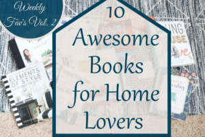 10 Awesome Books for Home Lovers
