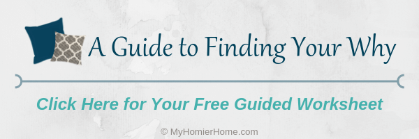 Get your guiding worksheet to help you find your why for decorating your home.