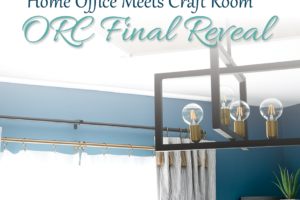 Home Office Meets Craft Room | ORC Final Reveal