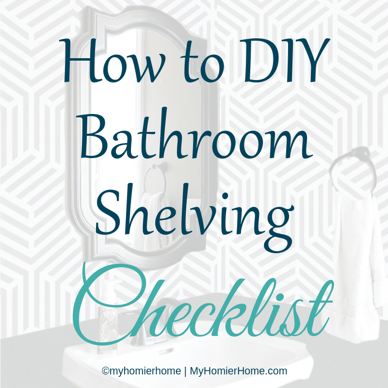 Get your printable checklist for my step by step process for DIYing bathroom shelving.