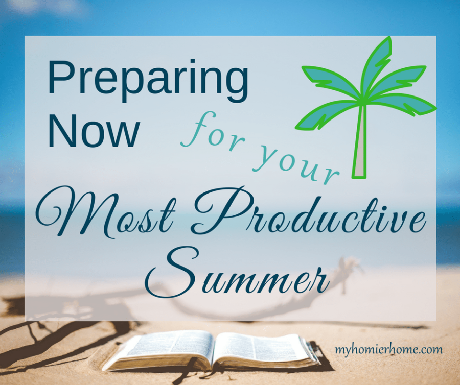 Preparing Now for your Most Productive Summer