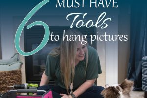 6 Must Have Tools for Hanging Pictures