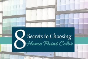 8 Secrets for Choosing Home Paint Colors