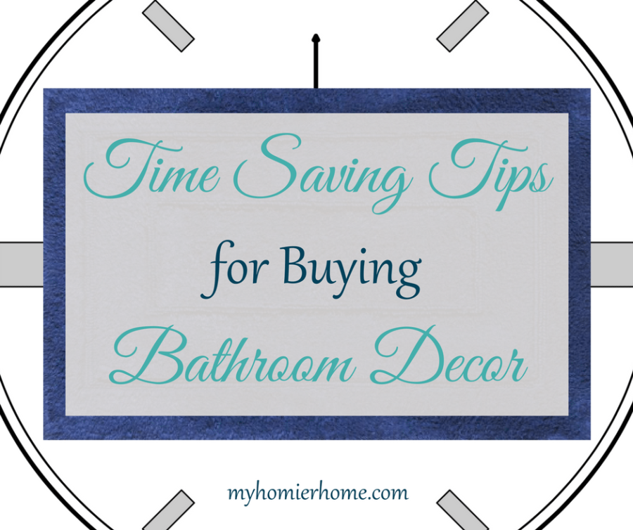 Time Saving Tips for Buying Bathroom Decor