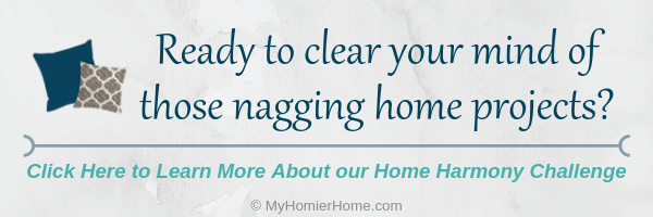 Too much to do in all the rooms of your home? Don't know where to start?Join the 5-day home harmony challenge to finally get started creating your homier home with my step-by-step system! It will be the best thing you've ever done to finally feel like you're making strides in your home.